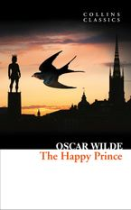 The Happy Prince and Other Stories (Collins Classics) eBook  by Oscar Wilde