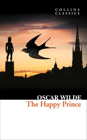 The Happy Prince and Other Stories (Collins Classics) book image