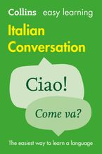 Easy Learning Italian Conversation: Trusted support for learning (Collins Easy Learning) Paperback  by Collins Dictionaries