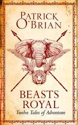Beasts Royal: Twelve Tales of Adventure