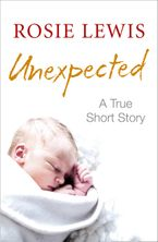 Unexpected: A True Short Story eBook DGO by Rosie Lewis