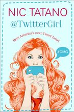 Twitter Girl Paperback  by Nic Tatano