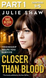 Closer than Blood - Part 1 of 3: Friendship Helps You Survive