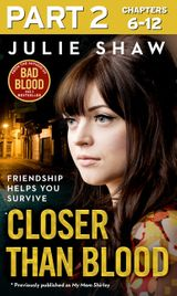 Closer than Blood - Part 2 of 3: Friendship Helps You Survive