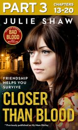 Closer than Blood - Part 3 of 3: Friendship Helps You Survive
