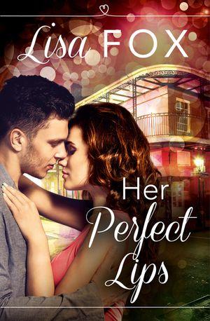 Her Perfect Lips: HarperImpulse Contemporary Romance (A Novella) book image