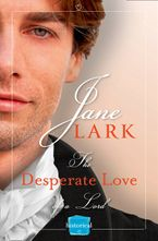 The Desperate Love of a Lord: A Free Novella (The Marlow Family Secrets) eBook DGO by Jane Lark