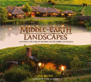 Middle-earth Landscapes: Locations in The Lord of the Rings and The Hobbit Film Trilogies book image