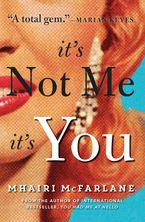 It's Not Me, It's You Paperback  by Mhairi McFarlane