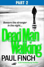 Dead Man Walking (Part 2 of 3) (Detective Mark Heckenburg, Book 4) eBook DGO by Paul Finch