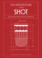 Architecture of the Shot: Constructing the Perfect Shots and Shooters from the Bottom Up eBook  by Paul Knorr