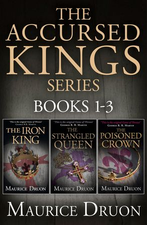 Cover image - The Accursed Kings Series Books 1-3: The Iron King, The Strangled Queen, The Poisoned Crown