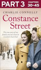 Constance Street: Part 3 of 3: The true story of one family and one street in London's East End eBook DGO by Charlie Connelly