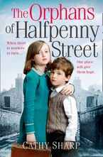 The Orphans of Halfpenny Street (Halfpenny Orphans, Book 1) Paperback  by Cathy Sharp