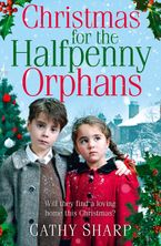 Christmas for the Halfpenny Orphans (Halfpenny Orphans, Book 3) Paperback  by Cathy Sharp