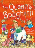 The Queen's Spaghetti Paperback  by Patricia Cleveland-Peck