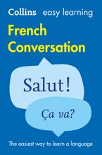 Easy Learning French Conversation (Collins Easy Learning French) eBook  by Collins Dictionaries