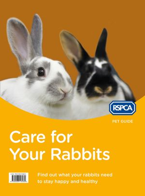 Care for Your Rabbits (RSPCA Pet Guide) book image