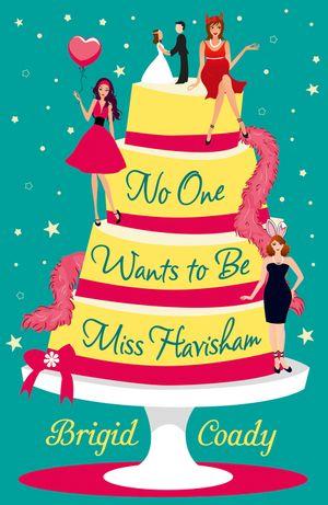 No One Wants to Be Miss Havisham book image
