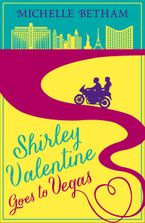 Shirley Valentine Goes to Vegas Paperback  by Michelle Betham