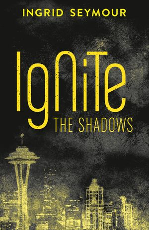 Ignite the Shadows (Ignite the Shadows, Book 1) book image