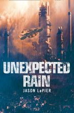 unexpected-rain-the-dome-trilogy-book-1