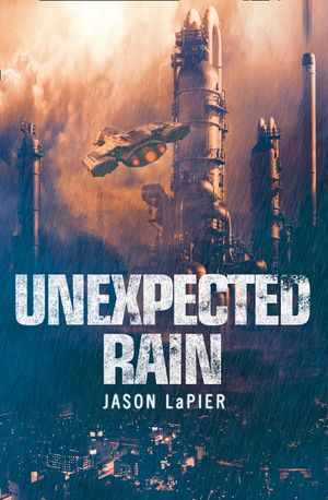 Unexpected Rain (The Dome Trilogy, Book 1) book image