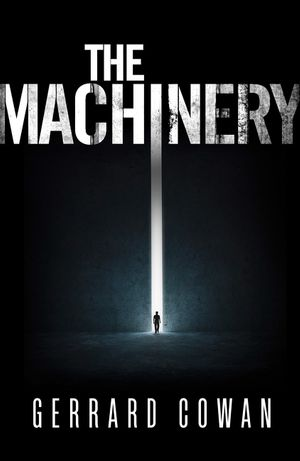 The Machinery (The Machinery Trilogy, Book 1) book image