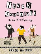Never Goodnight Paperback  by Coco Moodysson