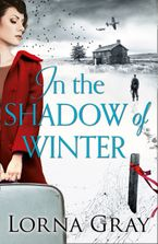 In the Shadow of Winter: A gripping historical novel with murder, secrets and forbidden love Paperback  by Lorna Gray