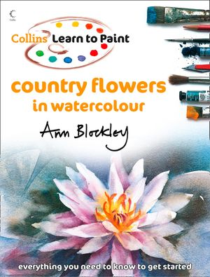 Country Flowers in Watercolour (Collins Learn to Paint) book image