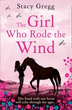 The Girl Who Rode the Wind Paperback  by Stacy Gregg