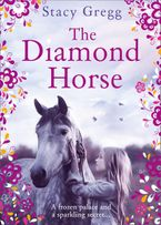 The Diamond Horse - Stacy Gregg