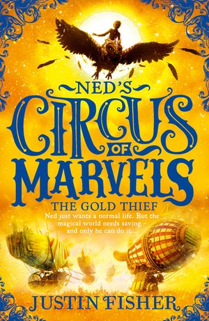 The Gold Thief (Ned's Circus of Marvels, Book 2) book image