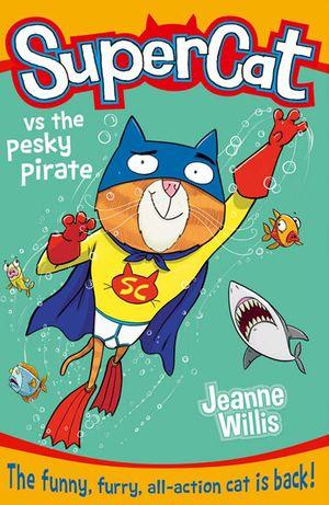 Supercat vs the Pesky Pirate (Supercat, Book 3) book image
