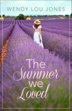 The Summer We Loved Paperback  by Wendy Lou Jones