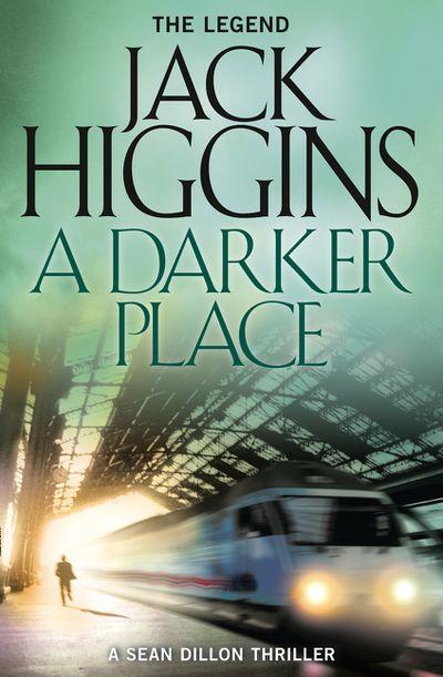 Sean Dillon Series (16) - A Darker Place