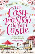 The Cosy Teashop in the Castle: The bestselling feel-good rom com of the year Paperback  by Caroline Roberts