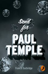 Send for Paul Temple (A Paul Temple Mystery)