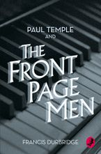 Paul Temple and the Front Page Men (A Paul Temple Mystery) Paperback  by Francis Durbridge