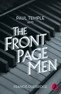 paul-temple-and-the-front-page-men-a-paul-temple-mystery