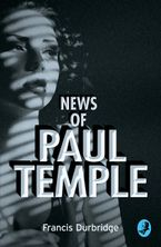 News of Paul Temple (A Paul Temple Mystery) - Francis Durbridge