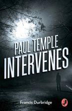 Paul Temple Intervenes (A Paul Temple Mystery) Paperback  by Francis Durbridge