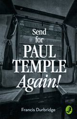 Send for Paul Temple Again! (A Paul Temple Mystery)