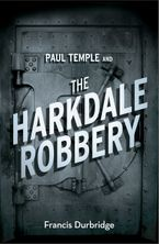 Paul Temple and the Harkdale Robbery (A Paul Temple Mystery) Paperback  by Francis Durbridge