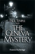 Paul Temple and the Geneva Mystery (A Paul Temple Mystery) Paperback  by Francis Durbridge