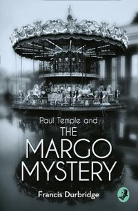 paul-temple-and-the-margo-mystery-a-paul-temple-mystery