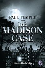 Paul Temple and the Madison Case (A Paul Temple Mystery) Paperback  by Francis Durbridge