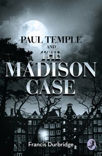 paul-temple-and-the-madison-case-a-paul-temple-mystery