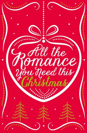 All the Romance You Need This Christmas: 5-Book Festive Collection book image